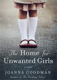 The Home for Unwanted Girls by Joanne Goodman