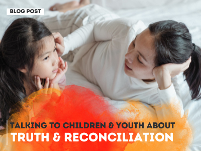 Talking to Children and Youth About Truth and Reconciliation